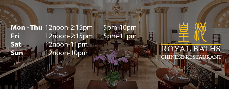 Royal baths chinese restaurant opening hours for Asian cuisine hours